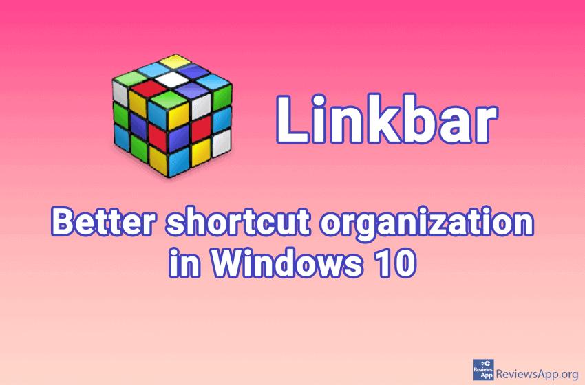 Linkbar – additional taskbars for Windows 10