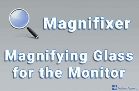 Magnifixer – Magnifying Glass for the Monitor