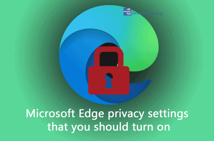 Microsoft Edge privacy settings that you should turn on