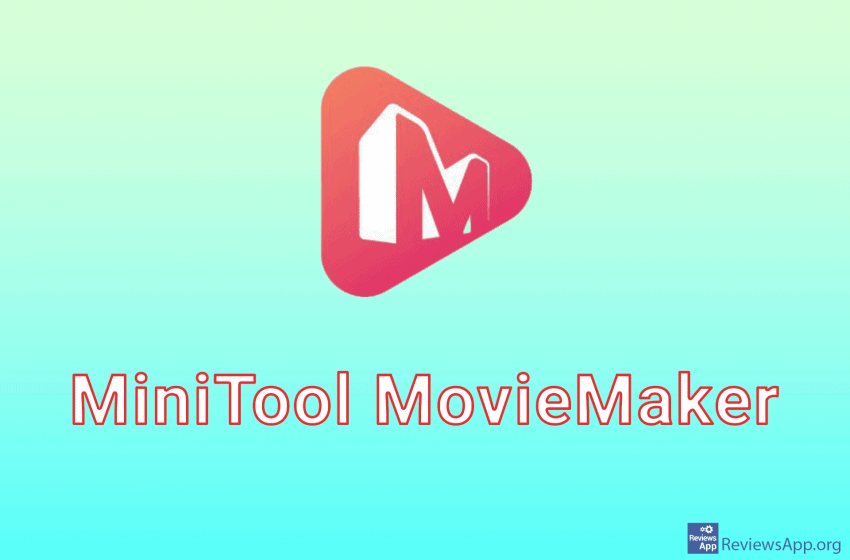 MiniTool MovieMaker – a video editing program for Windows