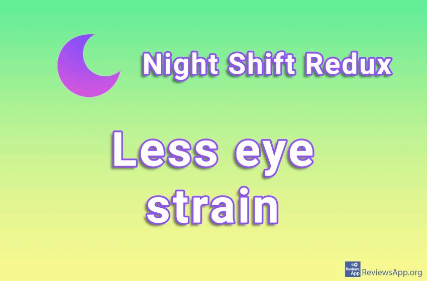 Night Shift Redux – less eye strain
