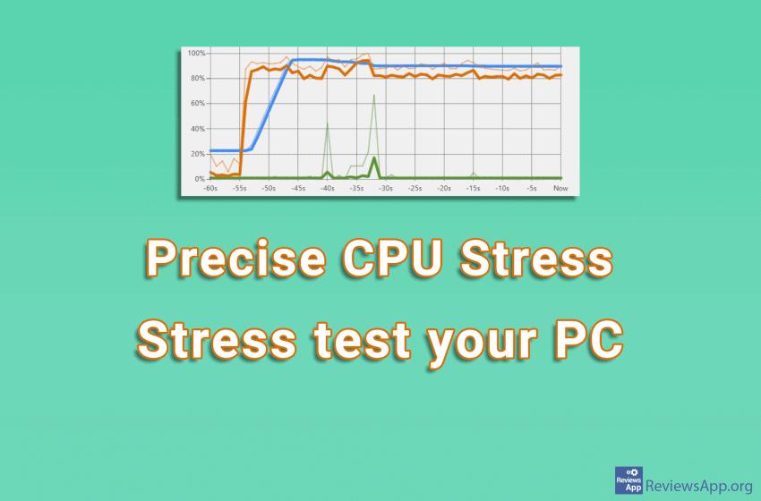 Precise CPU Stress – stress test your PC