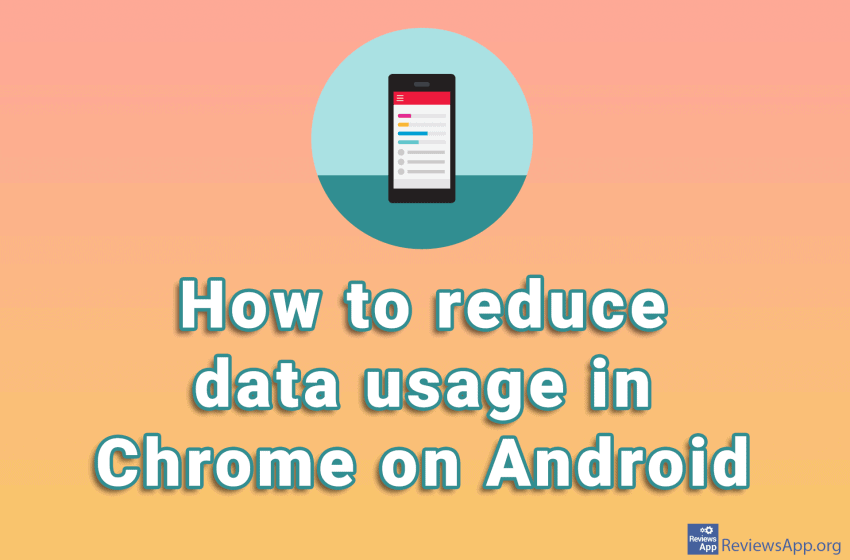 How to reduce data usage in Chrome on Android