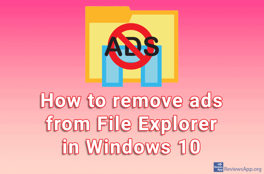 How to remove ads from File Explorer in Windows 10
