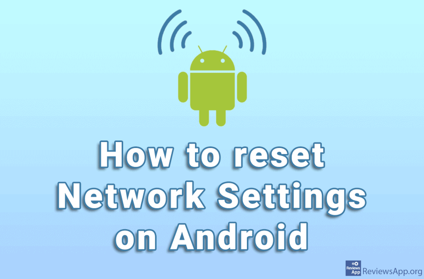 How to reset network settings on Android