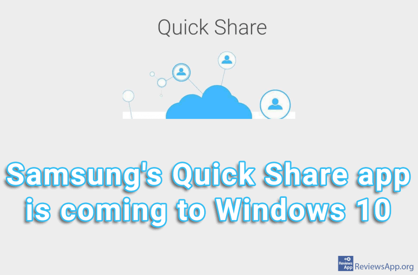 Samsung's Quick Share app is coming to Windows 10