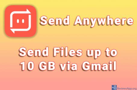 Send Anywhere – Send Files up to 10 GB via Gmail