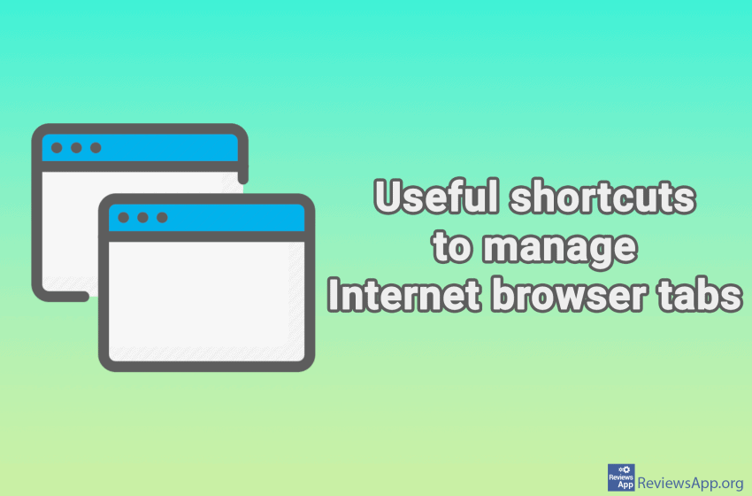 Useful shortcuts to manage Internet browser tabs