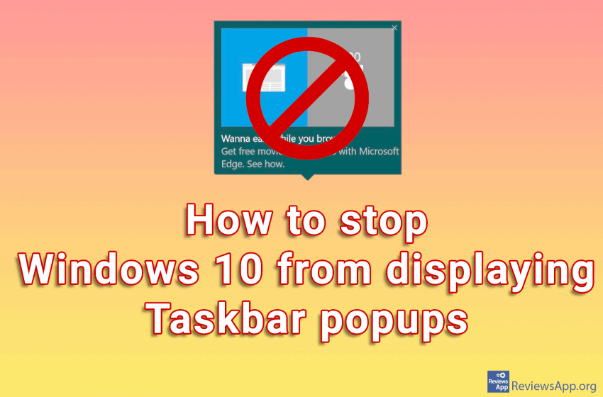 How to stop Windows 10 from displaying Taskbar popups
