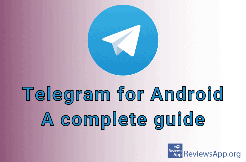 Telegram for Android – a complete guide