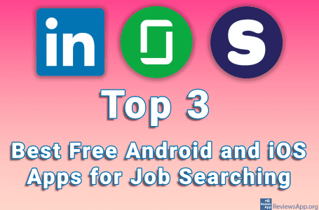Top 3 Best Free Android and iOS Apps for Job Searching