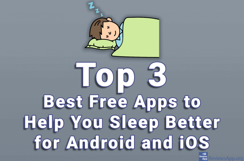 Top 3 Best Free Apps to Help You Sleep Better for Android and iOS