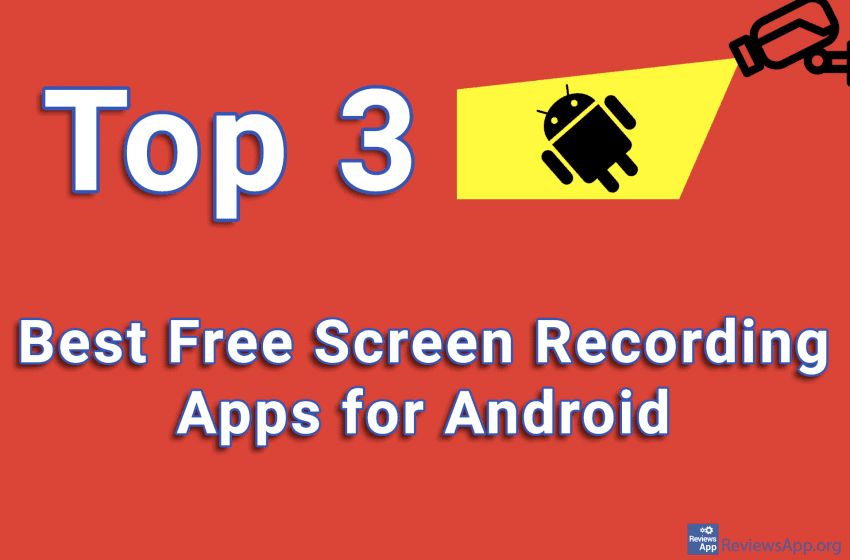 Top 3 best free screen recording apps for Android