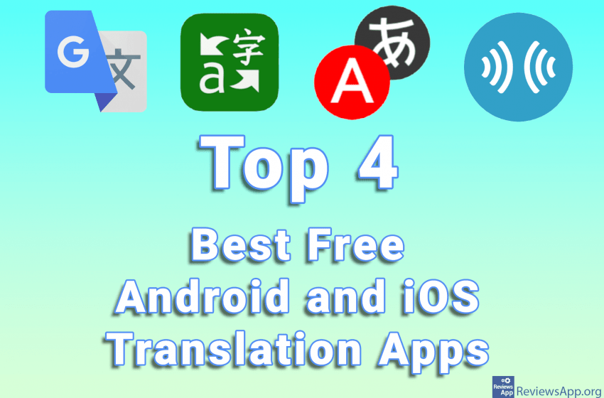 Top 4 Best Free Android and iOS Translation Apps