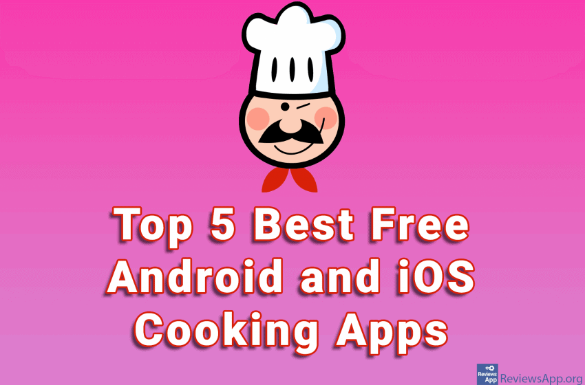 Top 5 Best Free Android and iOS Cooking Apps
