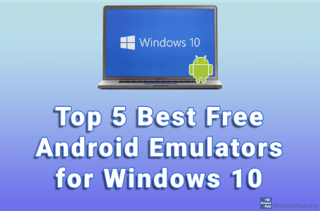 Top 5 Best Free Android Emulators for Windows 10