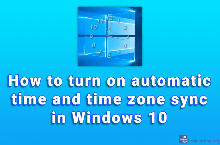 How to turn on automatic time and time zone sync in Windows 10