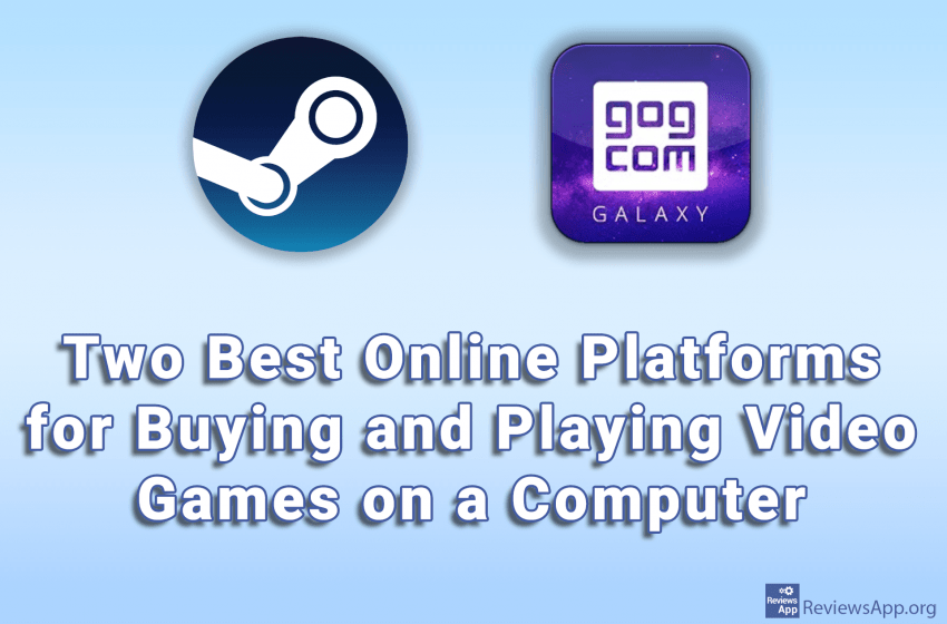 Two Best Online Platforms for Buying and Playing Video Games on a Computer