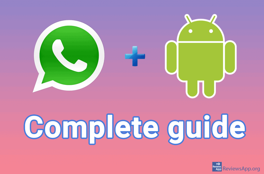 WhatsApp for Android – a complete guide