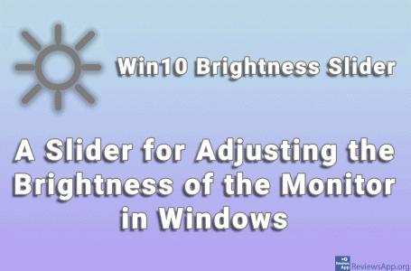 Win10 Brightness Slider – A Slider for Adjusting the Brightness of the Monitor in Windows