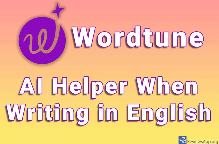 Wordtune – AI Helper When Writing in English